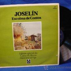 Discos de vinilo: - JOSELÍN - ESCOLMA DE CONTOS - EDICIÓN ESPECIAL DA CAIXA DE AFORROS MUNICIPAL DE VIGO. Lote 27536681