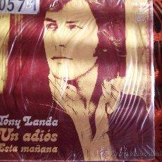Discos de vinilo: TONY LANDA-UN ADIOS-ESTA MAÑANA-SINGLE 45 RPM-1973-. Lote 22579364
