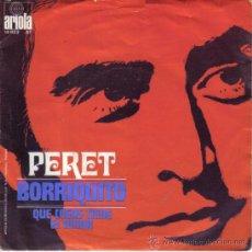 Discos de vinilo: PERET - SINGLE VINILO 7'' - EDITADO EN HOLANDA - BORRIQUITO + QUE COSAS TIENE EL AMOR. Lote 39144157