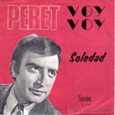 Discos de vinilo: PERET - SINGLE VINILO 7'' - EDITADO EN BÉLGICA POR SONOBEL - VOY VOY + SOLEDAD.. Lote 22549657