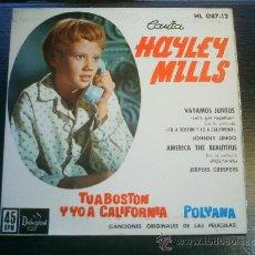 Discos de vinilo: HAYLEY MILLS TU A BOSTON Y YO A CALIFORNIA SINGLE VINILO. Lote 22571639