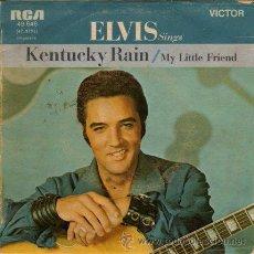 Discos de vinilo: ELVIS PRESLEY ··· KENTUCKY RAIN / MY LITTLE FRIEND - (SINGLE 45 RPM). Lote 22608160
