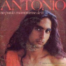 Discos de vinilo: ANTONIO FLORES: NO PUEDO ENAMORARME DE TI - EN LA CUESTA DE ARANJUEZ. Lote 22667831