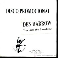 Discos de vinilo: DEN HARROW - YOU AND THE SUNSHINE - SINGLE 1994 PROMO. Lote 22682956