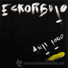 Discos de vinilo: LP ESKORBUTO ANTI TODO VINILO PUNK ROCK RADICAL VASCO. Lote 35972601
