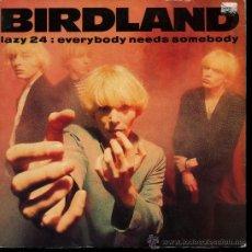 Discos de vinilo: BIRLAND - EVERYBODY NEEDS SOMEBODY / DON'T HANG ON - SINGLE 1991. Lote 22805979