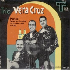 Discos de vinilo: TRIO VERA CRUZ -- PATRICIA ( MAMBO) - SABRAS QUE TE QUIERO + 2 EP MADE IN FRANCE. Lote 26993161