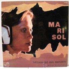 Discos de vinilo: MARISOL - HABLAME DEL MAR, MARINERO - PORTADA ABIERTA - ZAFIRO 1976. Lote 22846248