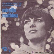 Discos de vinilo: MIREILLE MATHIEU - UN MONDE AVEC TOI / LA DERNIERE VALSE - 1967. Lote 22908074