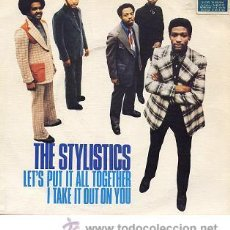 Discos de vinilo: THE STYLISTICS - LET'S PUT IT ALL TOGETHER / I TAKE IT OUT ON YOU - SINGLE PROMO (AVCO, 1974) . Lote 27429310