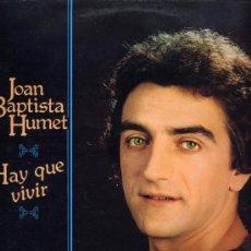 Discos de vinilo: JOAN BAPTISTA HUMET. LP 33 RPM. HAY QUE VIVIR. CLARA. RCA AÑO 1980. Lote 27208549