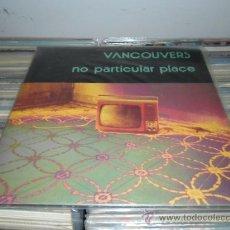 Discos de vinilo: VANCOUVERS - NO PARTICULAR PLACE. Lote 22973076