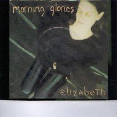 Discos de vinilo: MORNING GLORIES ELIZABETH SINGLE . Lote 23147040