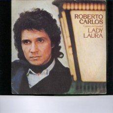 Discos de vinilo: ROBERTO CARLOS LADY LAURA SINGLE. Lote 23174296