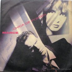 Discos de vinilo: MARCE - CHICA DE POSTER - SINGLE 1986 PROMO FIRMADO Y DEDICADO POR MARCE BPY. Lote 27186766