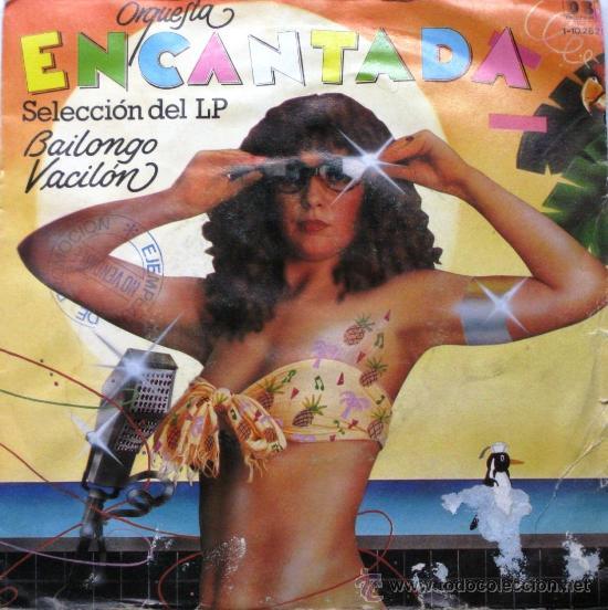ORQUESTA ENCANTADA - SELECCIÓN DEL LP BAILONGO VACILÓN - SINGLE 1982 BELTER PROMO BPY (Música - Discos - Singles Vinilo - Orquestas)