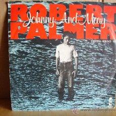 Discos de vinilo: ROBERT PALMER ---- JOHNNY AND MARY. Lote 23162617
