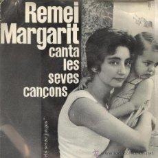 Discos de vinilo: REMEI MARGARIT. CANTA LES SEVES CANÇONS. EDIGSA 1963. EP. Lote 26823181
