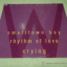 Discos de vinilo: WALTY WAITS (RHYTHM OF LOVE - CRYING) ORIGINAL VERSION (SMALLTOWN BOY) 1992 VERSION & DUB VERSION. Lote 23216523