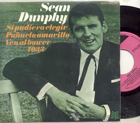 EP 45 RPM / SEAN DUNPHY ( EUROVISION 67) SI PUDIERA ELEGIR /// EDITADO POR ESPAÑA ESPAÑA (Música - Discos de Vinilo - EPs - Festival de Eurovisión)