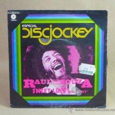 Discos de vinilo: SINGLE, ESPECIAL DISCJOKEYS, RAUL DE SOUZA, SWEET LUZY, C 006-82215, . Lote 23434702