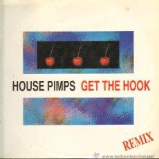 Discos de vinilo: HOUSE PIMPS - GET THE HOOK (4 VERSIONES) - MAXISINGLE 1993. Lote 23267447