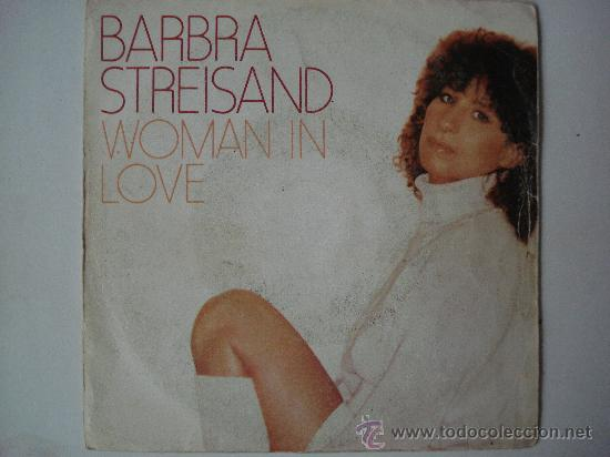 BARBRA STREISAND / WOMAN IN LOVE (Música - Discos - Singles Vinilo - Pop - Rock - Extranjero de los 70)