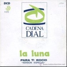 Discos de vinilo: LA LUNA - PARA TI ROCIO - SINGLE 1991. Lote 23330549