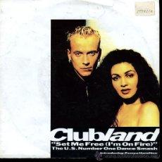 Discos de vinilo: CLUBLAND - SET ME FREE (I'M ON FIRE) - SINGLE 1992. Lote 23372382