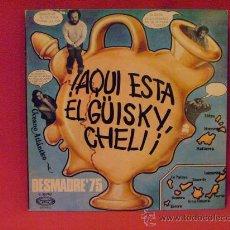 Discos de vinilo: DESMADRE 75 - AQUI ESTA EL GUISKY CHELI - MOVIEPLAY 1975. Lote 27418042