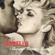 Discos de vinilo: IZABELLA - SHAME SHAME SHAME (3 VERSIONES) - MAXISINGLE 1992. Lote 23419383