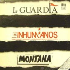 Discos de vinilo: LA GUARDIA + LOS INHUMANOS + MONTANA MAXI SINGLE VINILO 1990 PROMOCIONAL SPAIN. Lote 23417637