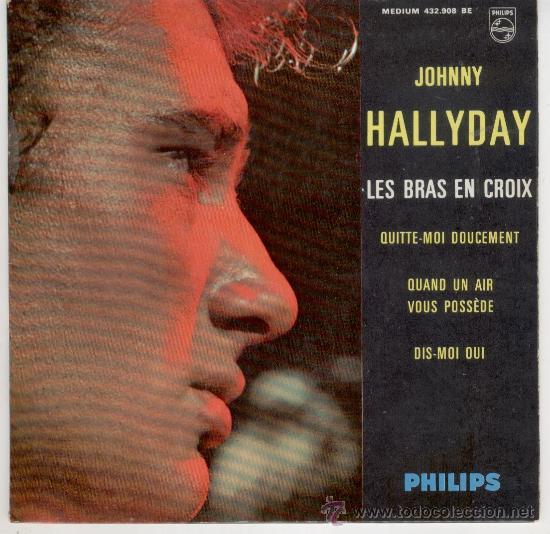 JOHNNY HALLYDAY - LES BRAS EN CROIX - DIS-MOI OUI +2 -- EP (Música - Discos de Vinilo - EPs - Canción Francesa e Italiana)