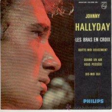 Discos de vinilo: JOHNNY HALLYDAY - LES BRAS EN CROIX - DIS-MOI OUI +2 -- EP . Lote 27587705