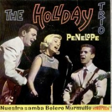 Discos de vinilo: TRIO HOLIDAY -- NUESTRA SAMBA - PENELOPE - MURMULLO - BOLERO. Lote 27587713