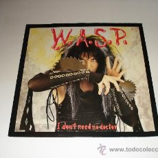 Discos de vinilo: W.A.S.P. / I DON'T NEED NO DOCTOR - WASP - EP 3 TEMAS LIVE - MADE IN ENGLAND 1987 - EXCELENTE++!!!!. Lote 26928190