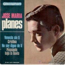 Discos de vinilo: JOSE MARIA PLANES - VENCIA SIN TI - NO SOY DIGNO DE TI - PASEANDO BAJO LA LLUVIA + 1 - EP 1965. Lote 26273437