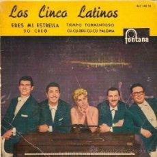 Discos de vinilo: EP LOS CINCO LATINOS - ERES MI ESTRELLA - YO CREO - TIEMPO TORMENTOSO- CU.CU- CURRU PALOMA. Lote 23548010
