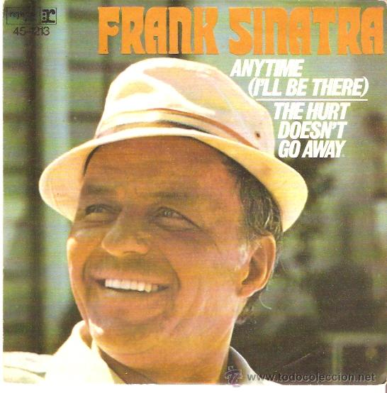 SINGLE FRANK SINATRA - ANYTIME (CADA VEZ) - THE HURT DOESN'T GO AWAY (Música - Discos - Singles Vinilo - Jazz, Jazz-Rock, Blues y R&B)