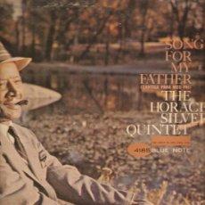 Discos de vinilo: LP THE HORACE SILVER QUINTET : SONG FOR MY FATHER . Lote 23576285