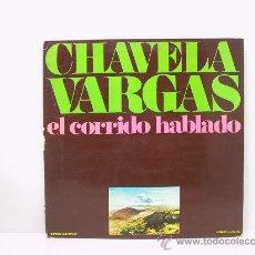 Discos de vinilo: CHAVELA VARGAS - EL CORRIDO HABLADO - RARO EDICION ESPAÑOLA - PORTADA ABIERTA- ORFEON / MOVIEPLAY'73. Lote 110443447