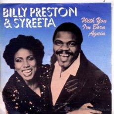 Discos de vinilo: BILLY PRESTON & SYREETA / WITH YOU I'M BORN AGAIN / SOCK-IT, ROCKET (INSTRUMENTAL) SINGLE 80. Lote 23687749