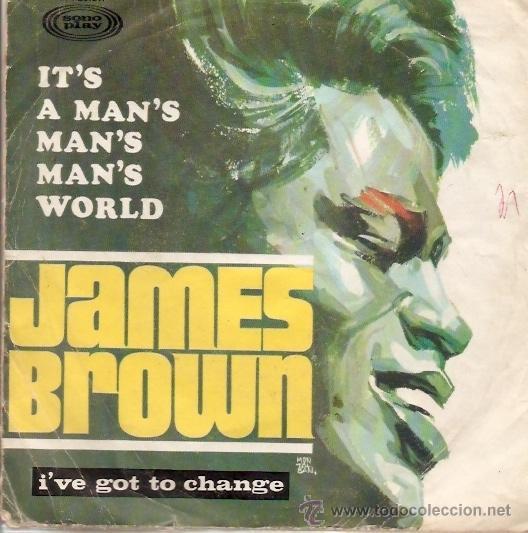 SINGLE EDITADO EN ESPAÑA SONO PLAY 1967 JAMES BROWN - IT'S A MAN'S MAN'S WORLD (Música - Discos - Singles Vinilo - Jazz, Jazz-Rock, Blues y R&B)