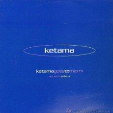 Discos de vinilo: KETAMA - AGUSTITO. KETAMA GOES TO MIAMI (3 VERSIONES) / RAGGARABBIAN MIX - MAXISINGLE 2000 - NUEVO. Lote 23837414