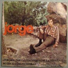 Discos de vinilo: JORGE - PORQUE TANTA PROTESTA? VIVA LA ESPERANZA - SINGLE DE 1966. Lote 23902909