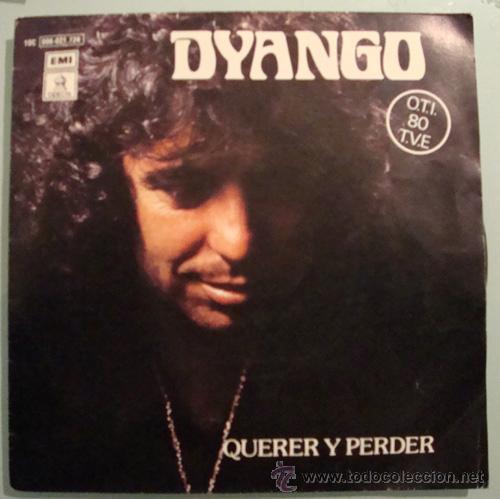 DYANGO - QUERER Y PERDER - FESTIVAL DE LA OTI 1980 (Música - Discos - Singles Vinilo - Otros Festivales de la Canción)