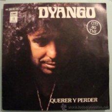 Discos de vinilo: DYANGO - QUERER Y PERDER - FESTIVAL DE LA OTI 1980. Lote 23903177