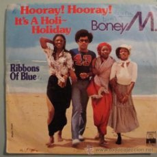 Discos de vinilo: BONEY M. - HOORAY HOORAY ! IT'S A HOLI HOLIDAY - RIBBONS OF BLUE - SINGLE ARIOLA 1979. Lote 23903202