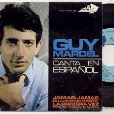 Discos de vinilo: EP 45 RPM / GUY MARDEL EN ESPAÑOL ( EUROVISION ) JAMAS JAMAS // EDITADO POR HISPAVOX . Lote 23917757