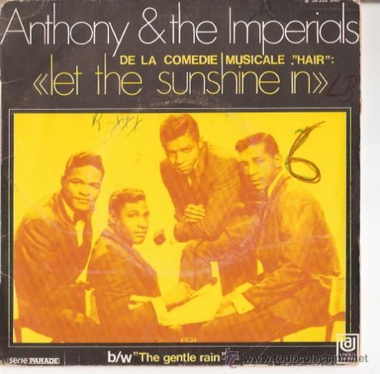 SINGLE EDITADO EN FRANICA ANTHONY & THE IMPERIALS - LET THE SUNSHINE IN-THE GENTLE RAIN (Música - Discos - Singles Vinilo - Jazz, Jazz-Rock, Blues y R&B)